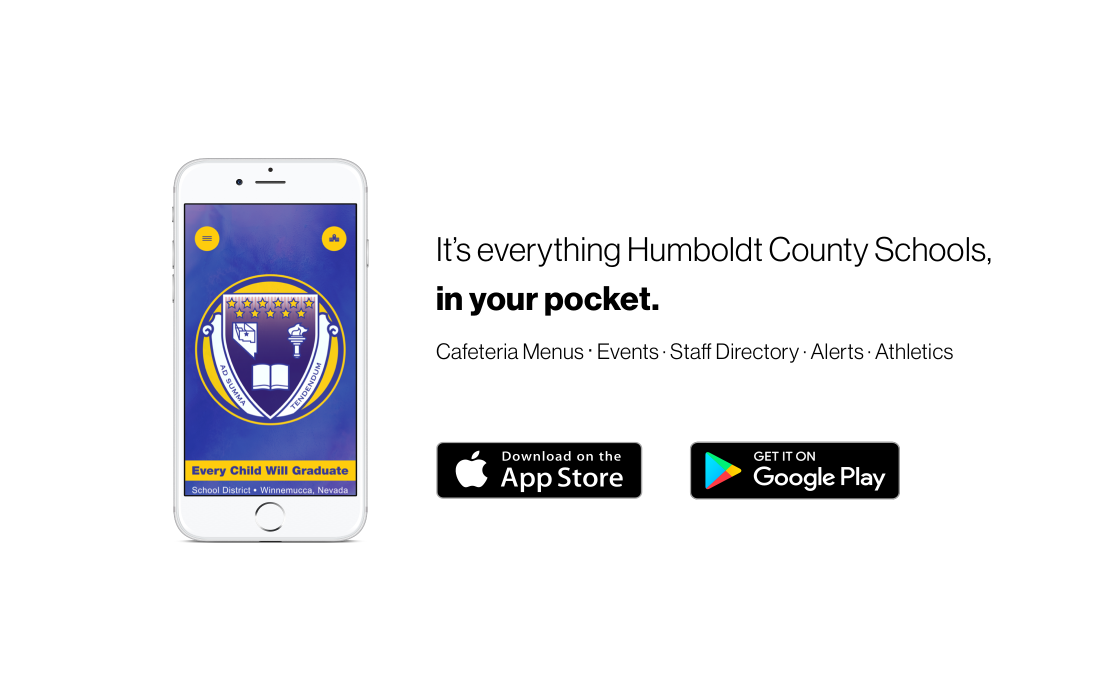Image of phone with Everything Humboldt County Schools, in your pocket. Links to Apple App Store and Google Play app store.